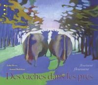 Lydia Devos et Arnaud Madelénat - Des vaches dans les prés - Fleurissent fleurissent.