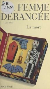 Lydia Devos - La femme dérangée - La mort.