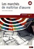 Lydia Di Martino et Denis Dessus - Les marchés de maîtrise d'oeuvre.