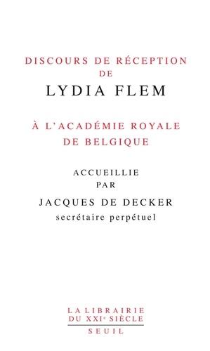 Lydia Flem - Discours de réception de Lydia Flem.