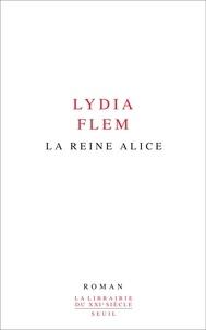 Lydia Flem - La reine Alice.