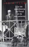 Lydia Flem - La vie quotidienne de Freud et de ses patients.