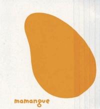 Lydia Gaudin Chakrabarty - Mamangue & Papaye.