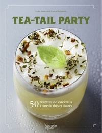 Tea-tail party - Lydia Gautier |