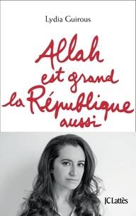 Lydia Guirous - Allah est grand la République aussi.