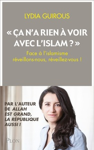 "Lydia Guirous - ""Ca n'a rien à voir avec l'Islam"" ?."