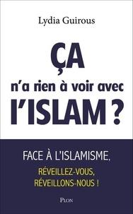 """Lydia Guirous - """"Ça n'a rien à voir avec l'islam"""" ?."""