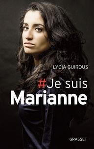 Lydia Guirous - # Je suis Marianne.