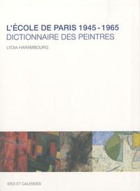 Lydia Harambourg - L'Ecole de Paris 1945-1965 - Dictionnaire des peintres.
