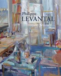 Lydia Harambourg - Philippe Levantal : peinture, peinture....