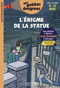 Lydia Hauenschild - L'énigme de la statue - CM1 et CM2. Mes petites énigmes.