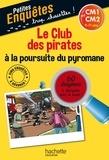 Lydia Hauenschild - Le club des pirates à la poursuite du pyromane - CM1 et CM2.