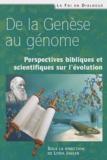 Lydia Jaeger - De la Genèse au génome - Perspectives bibliques et scientifiques sur l'évolution.