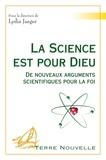 Lydia Jaeger - La science est pour Dieu - De nouveaux arguments scientifiques pour la foi.
