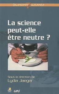 Lydia Jaeger - La science peut-elle être neutre ?.