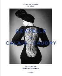 Lydia Kamitsis - Dentelle de Calais-Caudry - L'art de tisser le rêve.