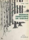 Lydia Lainé - Dernier printemps en Sibérie.