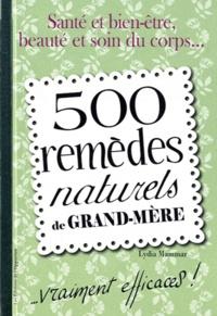 Lydia Mammar - 500 remèdes naturels de grand-mère.