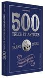 Lydia Mammar - 500 trucs et astuces de Grand-mère - Vraiment efficaces !.