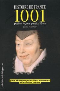 Lydia Mammar - Histoire de France - 1001 petites leçons particulières pour abandonner les lieux communs et les idées reçues.