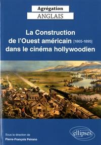 Lydia Martin et Jocelyn Dupont - La Construction de l'Ouest américain (1865-1895) dans le cinéma hollywoodien.
