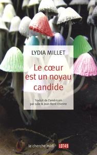 Lydia Millet - Le coeur est un noyau candide.
