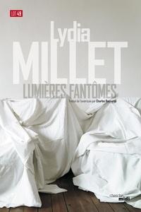 Lydia Millet - Lumières fantômes.