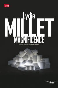 Lydia Millet - Magnificence.