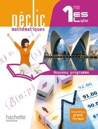 Lydia Misset - Déclic mathématiques 1res ES /L option - nouveau programme - Livre élève format compact.