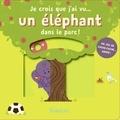 Lydia Nichols - Je crois que j'ai vu... un éléphant dans le parc !.