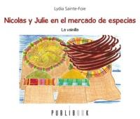 Lydia Sainte-Foie - Nicolas y Julie en el mercado de especias - La vainilla.