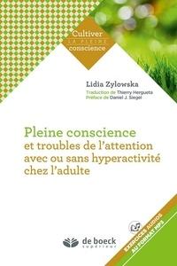 Lydia Zylowska - Pleine conscience et troubles de l'attention avec ou sans hyperactivité chez l'adulte.