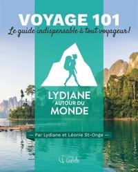 Lydiane St-Onge et Léonie St-Onge - Voyage 101 - Le guide indispensable à tout voyageur !.
