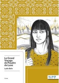 Lydie Behr - Le grand voyage de Poudre de Lune.