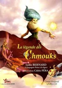 Lydie Bernard et Cédric Péra - La légende des Chmouks. 1 CD audio