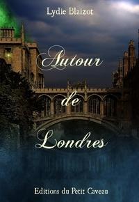 Lydie Blaizot - Autour de Londres.