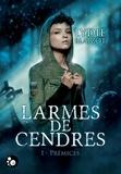 Lydie Blaizot - Larmes de cendres, 1 - Prémices.