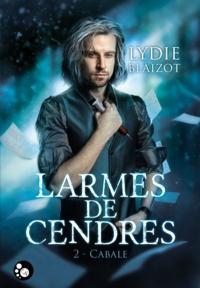 Lydie Blaizot - Larmes de cendres, tome 2 : cabale.