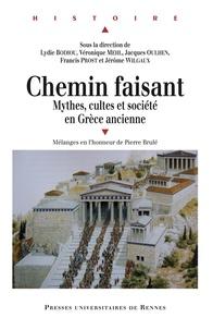 Lydie Bodiou et Véronique Mehl - Chemin faisant - Mythes, cultes et société en Grèce ancienne.