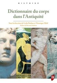 Lydie Bodiou et Véronique Mehl - Dictionnaire du corps dans l'Antiquité.