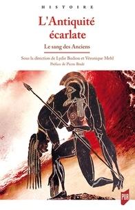 Lydie Bodiou et Véronique Mehl - L'Antiquité écarlate - Le sang des Anciens.