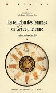 Lydie Bodiou et Véronique Mehl - La religion des femmes en Grèce ancienne - Mythes, cultes et société.