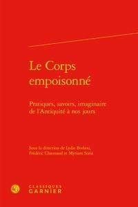 Lydie Bodiou et Frédéric Chauvaud - Le Corps empoisonné - Pratiques, savoirs, imaginaire de l'Antiquité à nos jours.