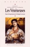 Lydie Bodiou et Frédéric Chauvaud - Les vénéneuses - Figures d'empoisonneuses de l'Antiquité à nos jours.