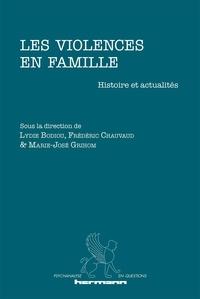 Lydie Bodiou et Frédéric Chauvaud - Les violences en famille - Histoire et actualités.