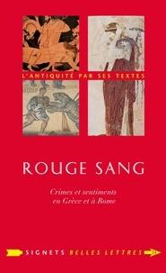 Lydie Bodiou et Véronique Mehl - Rouge sang - Crimes et sentiments en Grèce et à Rome.