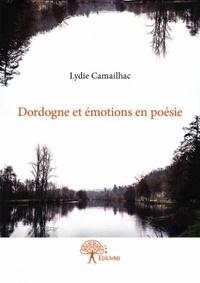 Lydie Camailhac - Dordogne et émotions en poésie.