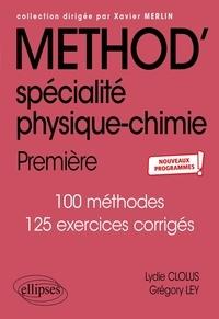 Lydie Clolus et Grégory Ley - Method' spécialité physique-chimie 1re.