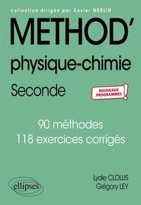Lydie Clolus et Grégory Ley - Physique-chimie 2de - 90 méthodes, 118 exercices corrigés.