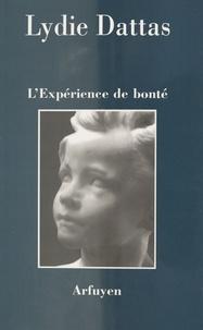 Lydie Dattas - L'expérience de bonté.